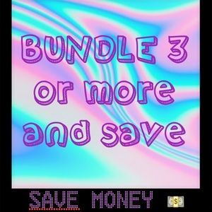 Bundle 3 or more and save